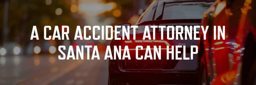 car accident attorneys in Santa Ana