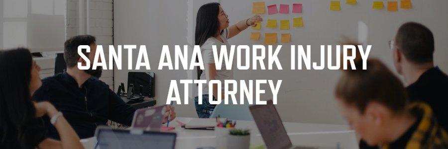 Santa Ana work injury lawyer